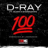 Play & Download 100 (feat. Quinn & Short Dawg) by D-Ray | Napster