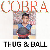 Play & Download Thug & Ball by Cobra | Napster