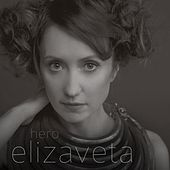 Play & Download Hero EP (EP) by Elizaveta | Napster