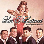 Play & Download Latinos para el Mundo by Los 5 latinos  | Napster