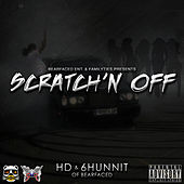 Play & Download Scratch'n Off (feat. 6hunnit Bj) by HD | Napster