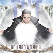 Play & Download Heart of a Champion by TNT | Napster