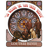 Lo Mejor de los Tres Reyes by Los Tres Reyes