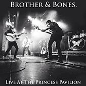 Live At Princess Pavillion by Brother