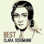 Best - Clara Schumann by Various Artists