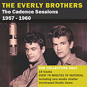 Play & Download The Cadence Sessions 1957 - 1960 by The Everly Brothers | Napster