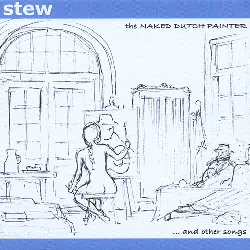 Play & Download The Naked Dutch Painter & Other Songs by Stew | Napster