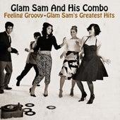 Feeling Groovy - Glam Sam's Greatest Hits by Glam Sam