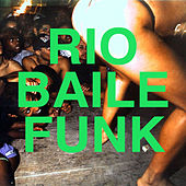 Rio Baile Funk by Various Artists
