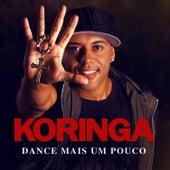 Play & Download Dance Mais um Pouco - Single by Mc Koringa | Napster