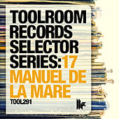 Play & Download Toolroom Records Selector Series: 17 Manuel De La Mare by Various Artists | Napster