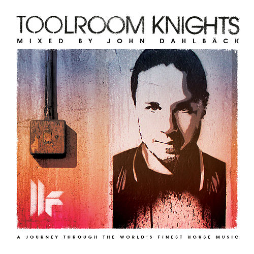 Toolroom Knights Mixed By John Dahlback by Various Artists