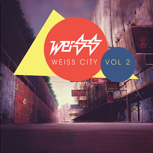 Play & Download Weiss City Vol 2 by Weiss | Napster