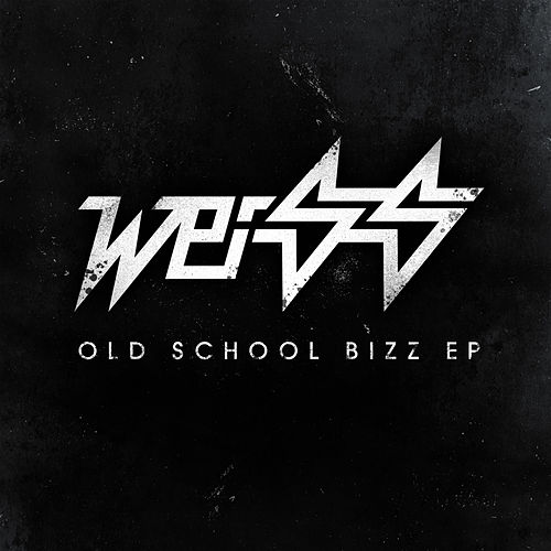 Play & Download Old Skool Bizz EP by Weiss | Napster