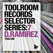 Play & Download Toolroom Records Selector Series: 7 D.Ramirez by Various Artists | Napster