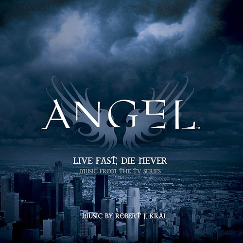 Live Fast, Die Never (Music from the TV Series 'Angel') by Various Artists