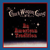Play & Download An American Tradition by Chuck Wagon Gang | Napster