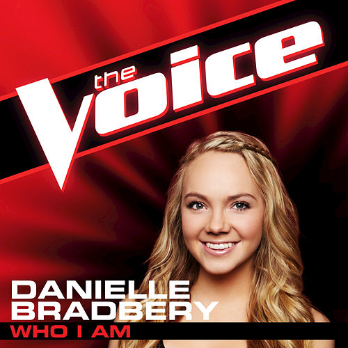 Play & Download Who I Am by Danielle Bradbery | Napster