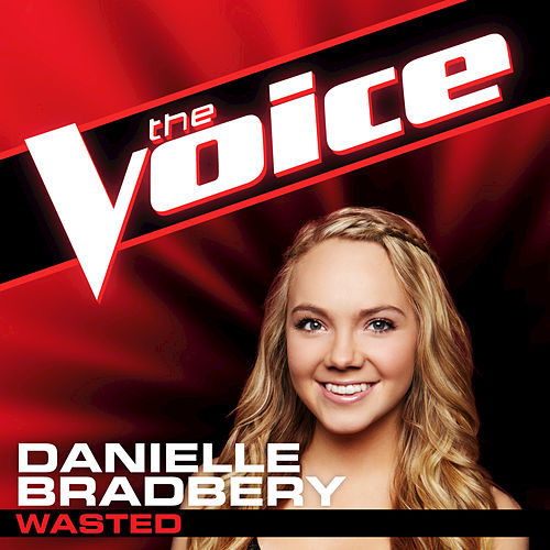 Play & Download Wasted by Danielle Bradbery | Napster