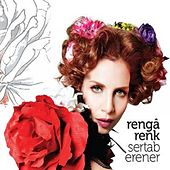 Play & Download Rengârenk by Sertab Erener | Napster