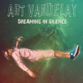Dreaming in Silence by Art Vandelay