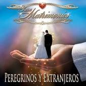 Para Matrimonios by Peregrinos Y Extranjeros
