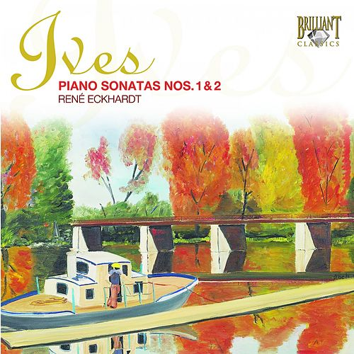 Ives: Piano Sonatas, Nos. 1 & 2 by Various Artists