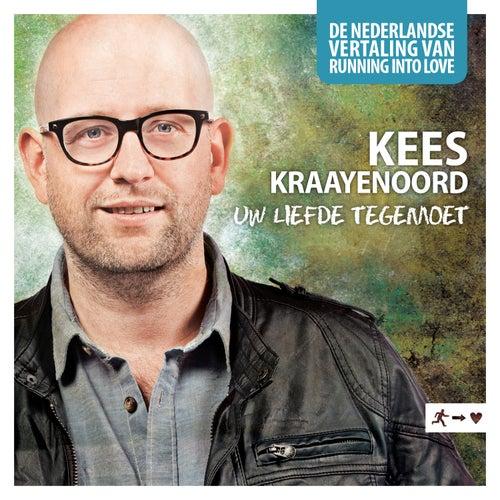 Play & Download Uw Liefde Tegemoet by Kees Kraayenoord | Napster