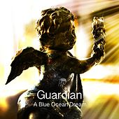 Play & Download Guardian by A Blue Ocean Dream | Napster