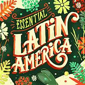 Essential Latin America by Various Artists