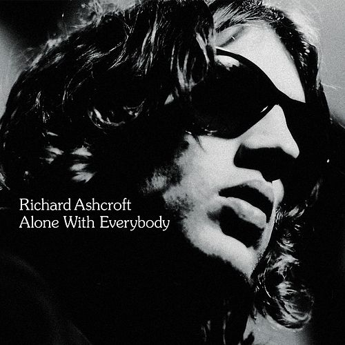 Play & Download Alone With Everybody by Richard Ashcroft | Napster