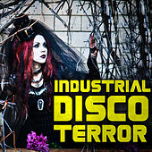 Play & Download Industrial Disco Terror by Various Artists | Napster