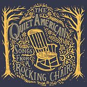 Songs from a Rocking Chair by The Quiet American