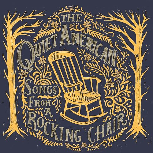 Play & Download Songs from a Rocking Chair by The Quiet American | Napster