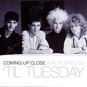 Play & Download Coming Up Close: A Retrospective by 'Til Tuesday | Napster