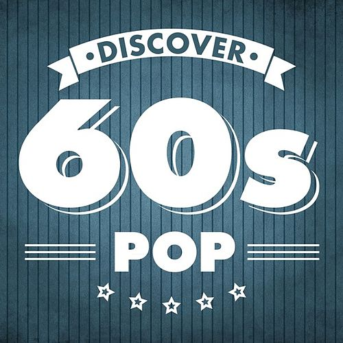 Discover 60s Pop by Various Artists