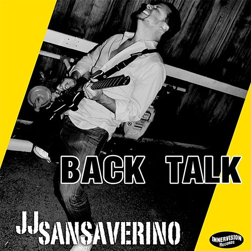 Play & Download Back Talk by J J Sansaverino | Napster