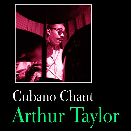 Play & Download Cubano Chant by Arthur Taylor | Napster