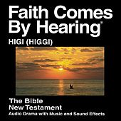 Play & Download Higgi (Kamwe) New Testament (Dramatized) by The Bible | Napster
