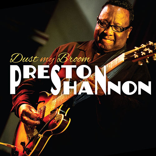 Play & Download Dust My Broom by Preston Shannon | Napster