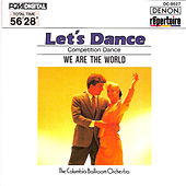 Play & Download Let's Dance: We Are the World by Columbia Ballroom Orchestra | Napster