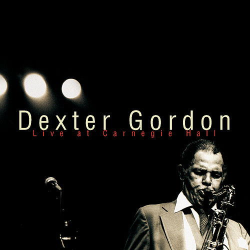 Live At Carnegie Hall by Dexter Gordon