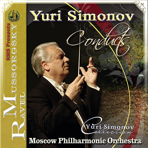 Yuri Simonov, Moscow Philharmonic Orchestra, Mussorgsky, Ravel by Yuri Simonov