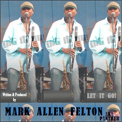 Play & Download Let It Go! by Mark Allen Felton | Napster