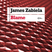 Blame by James Zabiela