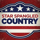Star Spangled Country by Various Artists