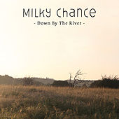 Down By The River von Milky Chance
