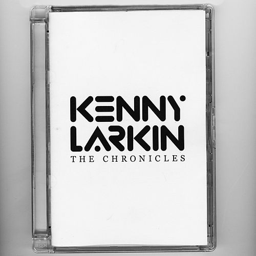 Play & Download The Chronicles by Kenny Larkin | Napster