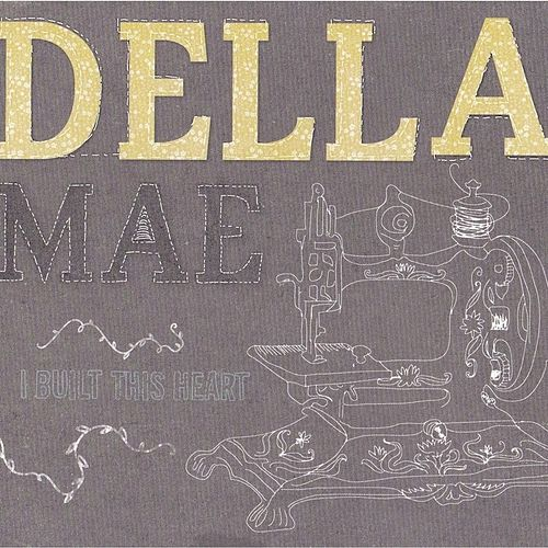 Play & Download I Built This Heart by Della Mae | Napster