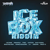 Play & Download Ice Box Riddim by Various Artists | Napster